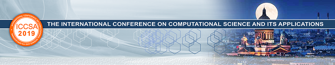 The 19th International Conference on Computational Science and Its Applications - ICCSA 2019 -  Saint Petersburg, July 1 - 4, 2019